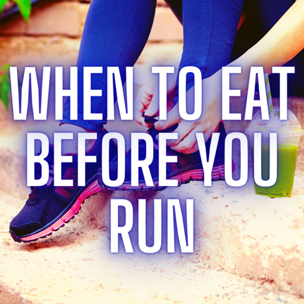 when to eat before running